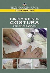 Fundamentos da costura ( princípios básicos) - autor Ana Luiza Olivete, Paula Virgínia de Britto Lopes Pereira e Káthia Oliveira Arruda