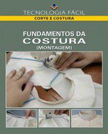 Fundamentos da costura (montagem) - autor Ana Luiza Olivete, Paula Virgínia de Britto Lopes Pereira e Káthia Oliveira Arruda
