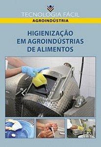 Higienização em agroindústria de alimentos - autor Regina Célia Santos Mendonça, Maria das Graças de Assis Bianchini e Roberta Torres Careli