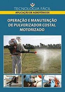 Operação e manutenção de pulverizador costal motorizado - autor Mauri Martins Teixeira; Renato Adriane Alves Ruas; José Maurício Gois