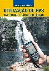 Utilização do GPS em Trilhas e cálculo de áreas - autor Sérgio Restani Kalinowski