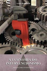 A economia do intervencionismo - autor Fabio Barbieri