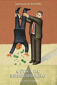 A ética da redistribuição - autor Bertrand de Jouvenel