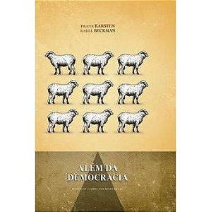 Além da Democracia - autor Frank Karsten & Karel Beckman
