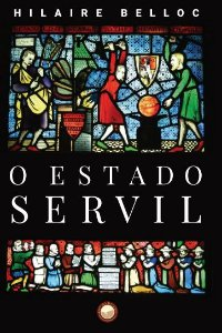 O Estado Servil - autora Hilaire Belloc