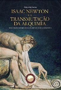 Isaac Newton e a Transmutação da Alquimia
