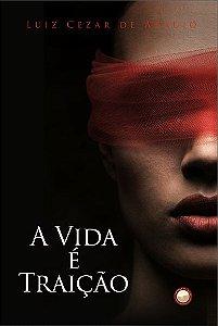 A Vida é Traição - autor  Luiz Cezar de Araújo