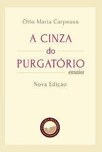 A Cinza do Purgatório - autor Otto Maria Carpeaux