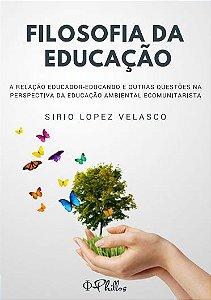 Filosofia da educação a relação educador-educando e outras questões na perspectiva da educação ambiental ecomunitarista