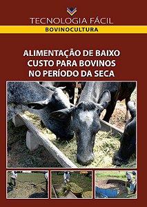 Alimentação de baixo custo para bovinos no período da seca - autor Alício Nunes Domingues, Joadil Gonçalves de Abreu, Rafael Henrique Pereira dos Reis