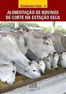 Alimentação de bovinos de corte em estação seca - autor José Carlos Pereira, Alício Nunes Domingues e Fernando de Paula Leonel