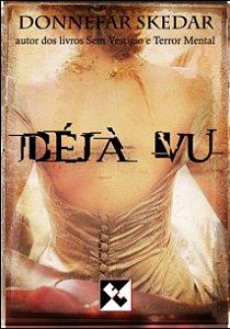 Déjà Vu - autor Donnefar Skedar