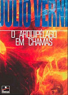 O arquipelago em chamas - autor Júlio Verne