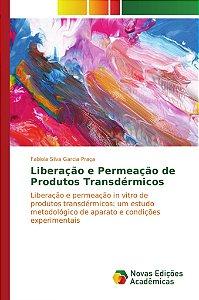 Liberação e Permeação de Produtos Transdérmicos