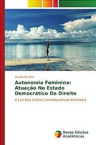 Autonomia Feminina: Atuação No Estado Democrático De Direito