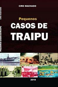 Pequenos Casos de Traipu - autor Ciro Cavalcante Machado