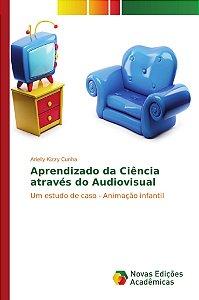 Aprendizado da Ciência através do Audiovisual