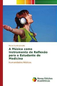 A Música como Instrumento de Reflexão para o Estudante de Medicina