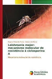 Leishmania major: mecanismo molecular de resistência à ciclosporina A