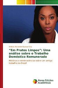 """""""Em Pratos Limpos"""": Uma análise sobre o Trabalho Doméstico Remunerado"""