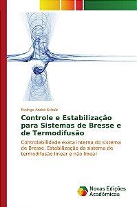 Controle e Estabilização para Sistemas de Bresse e de Termodifusão
