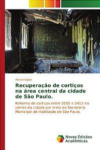 Recuperação de cortiços na área central da cidade de São Paulo.