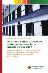 Feliz ano velho: a crise do sistema penitenciário brasileiro em 2017