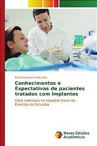 Conhecimentos e Expectativas de pacientes tratados com Implantes
