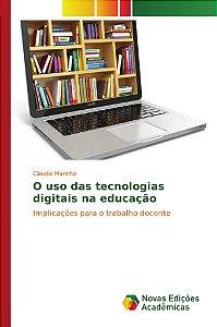 O uso das tecnologias digitais na educação