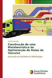 Construção de uma Metaheurística de Optimização de Rotas de Veículos