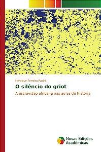 O silêncio do griot