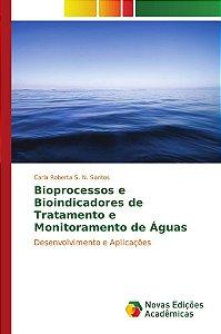 Bioprocessos e Bioindicadores de Tratamento e Monitoramento de Águas