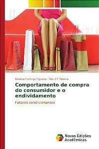 Comportamento de compra do consumidor e o endividamento