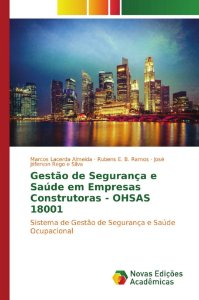 Gestão de Segurança e Saúde em Empresas Construtoras - OHSAS 18001