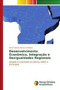 Desenvolvimento Econômico, Integração e Desigualdades Regionais