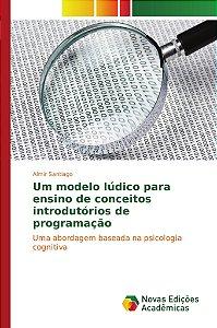 Um modelo lúdico para ensino de conceitos introdutórios de programação
