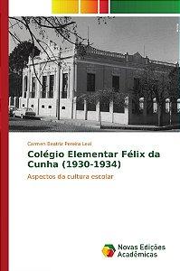 Colégio Elementar Félix da Cunha (1930-1934)