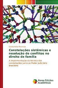 Constelações sistêmicas e resolução de conflitos no direito de família