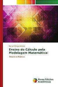 Ensino do Cálculo pela Modelagem Matemática: