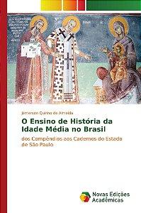 O Ensino de História da Idade Média no Brasil