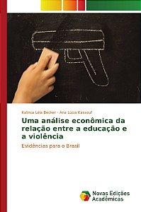Uma análise econômica da relação entre a educação e a violência