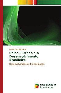 Celso Furtado e o Desenvolvimento Brasileiro