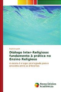 Diálogo Inter-Religioso: fundamento à prática no Ensino Religioso