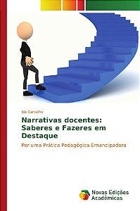 Narrativas docentes: Saberes e Fazeres em Destaque