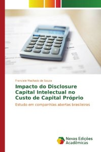 Impacto do Disclosure Capital Intelectual no Custo de Capital Próprio
