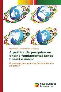 A prática da pesquisa no ensino fundamental (anos finais) e médio