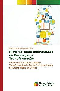 História como Instrumento de Formação e Transformação