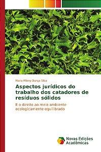 Aspectos jurídicos do trabalho dos catadores de resíduos sólidos