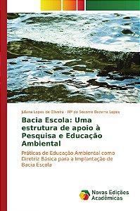 Bacia Escola: Uma estrutura de apoio à Pesquisa e Educação Ambiental