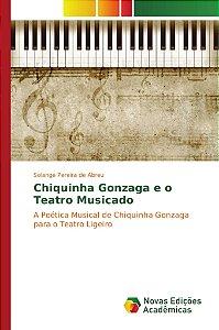Chiquinha Gonzaga e o Teatro Musicado